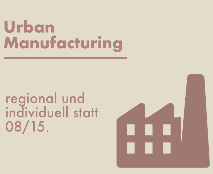 Urban Manufacturing - neue Trends der Zukunft