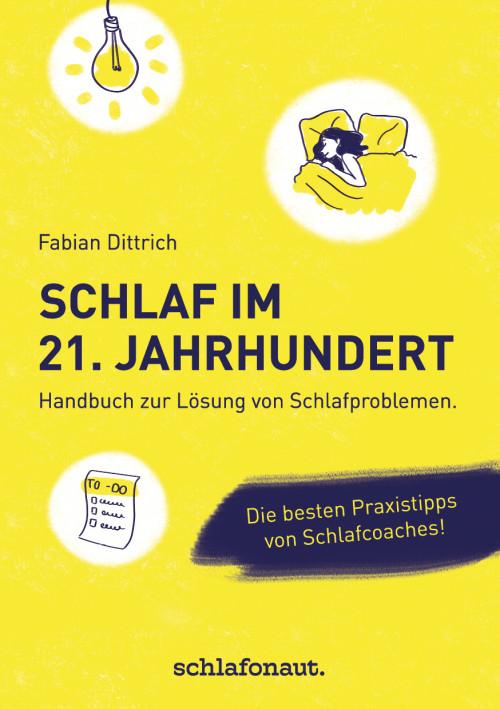 Schlaf im 21. Jahrhundert - Handbuch zur Lösung von Schlafproblemen